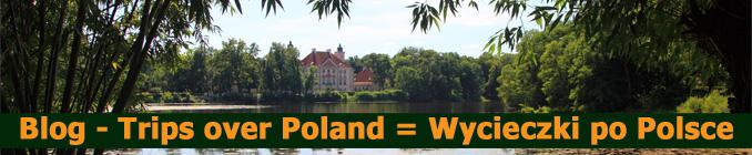 Blog - Trips over Poland = Wycieczki po Polsce